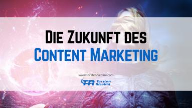 Die Zukunft des Content Marketings