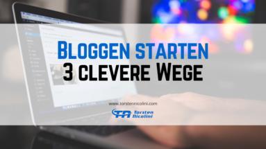 Bloggen starten - 3 clevere Wege