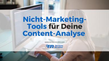 Nicht-Marketing-Tools für Deine Content-Analyse